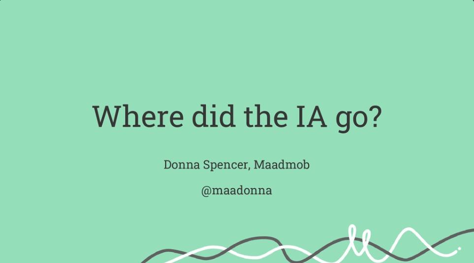 Keynote: Where did the IA go?